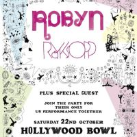 Event – Robyn and Royksopp @ The Hollywood Bowl – Hollywood,CA – 10/22/11