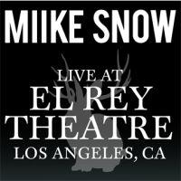 Event – Miike Snow @ El Rey Theatre – Los Angeles, CA – 4/17,4/18