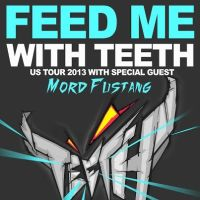 Event – Feed Me With Teeth @ Fonda Theatre – Hollywood, CA – 2/16 -2/17/13