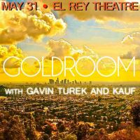 Win Tickets: Goldroom w/ Kauf @ El Rey – Los Angeles, CA – 5/31/14