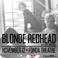 Win Tickets: Blonde Redhead @ Fonda Theatre – Los Angeles, CA – 11/12/14
