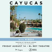 Win Tickets: Cayuas @ El Rey – Los Angeles, CA- 8/14/15